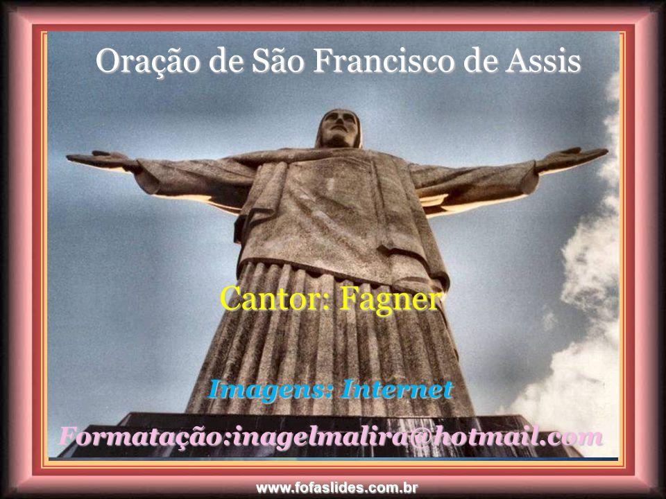 www.fofaslides.com.br Repasse essa mensagem Repasse essa mensagem para todos os amigos para todos os amigos de sua lista. de sua lista. Você estará pr