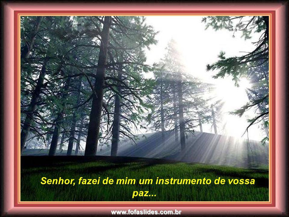 www.fofaslides.com.br Oração de São Francisco de Assis