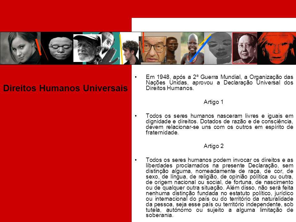 Direitos Humanos Universais Em 1948, após a 2ª Guerra Mundial, a Organização das Nações Unidas, aprovou a Declaração Universal dos Direitos Humanos. A