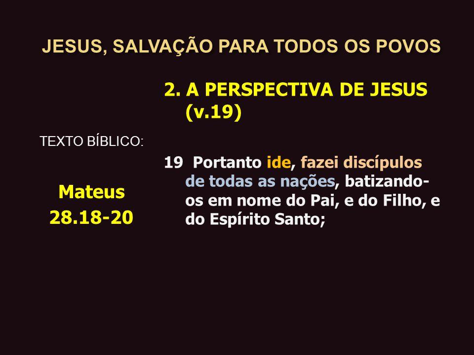 JESUS, SALVAÇÃO PARA TODOS OS POVOS 3.