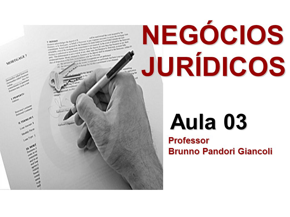NEGÓCIOS JURÍDICOS Aula 03 Professor Brunno Pandori Giancoli