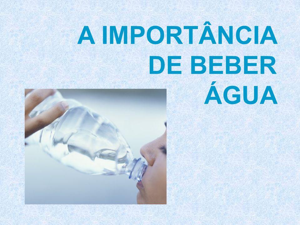 MUDE OS SEUS HÁBITOS Beber água é um hábito saudável que deve ser desenvolvido por todas as pessoas.