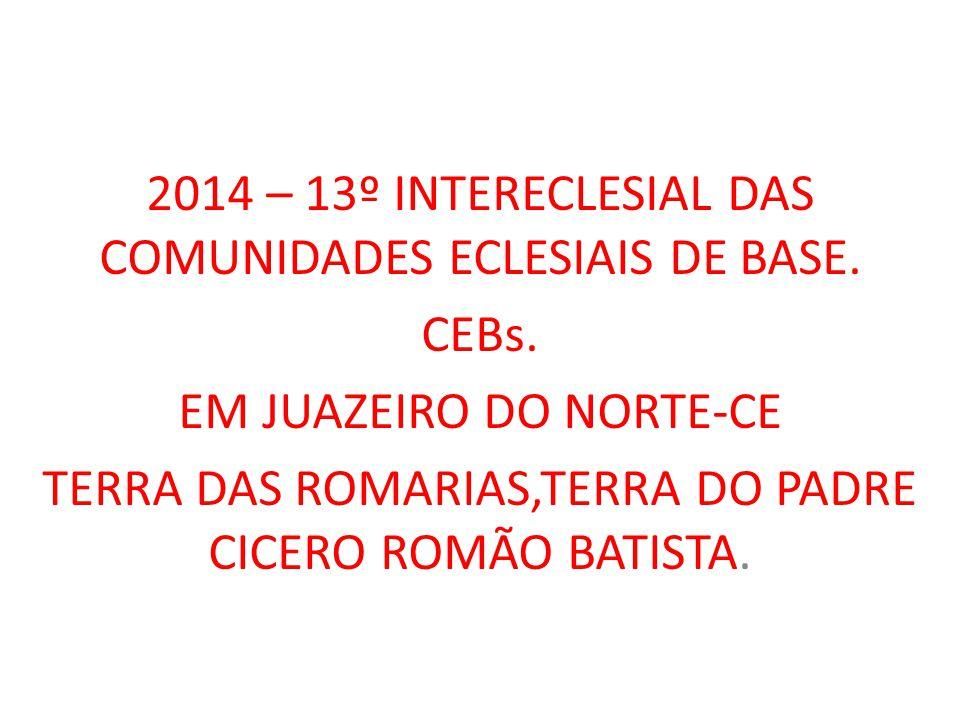 2014 – 13º INTERECLESIAL DAS COMUNIDADES ECLESIAIS DE BASE.
