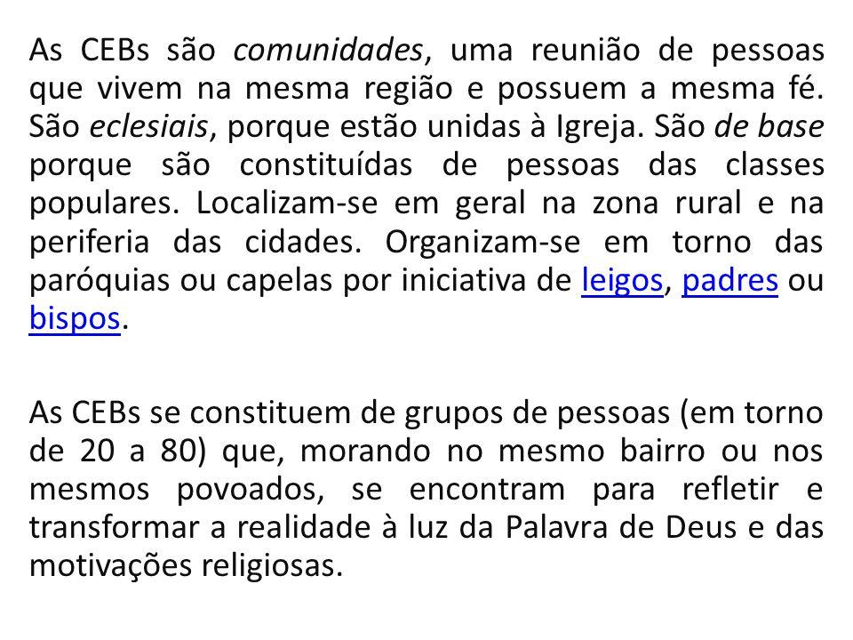 As CEBs são comunidades, uma reunião de pessoas que vivem na mesma região e possuem a mesma fé.