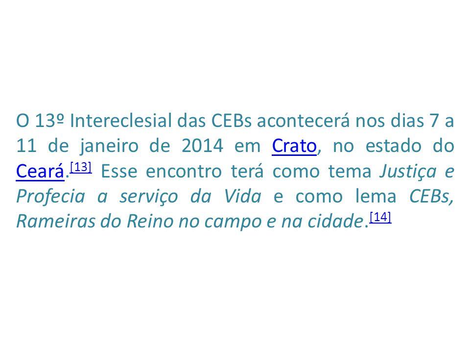 O 13º Intereclesial das CEBs acontecerá nos dias 7 a 11 de janeiro de 2014 em Crato, no estado do Ceará.