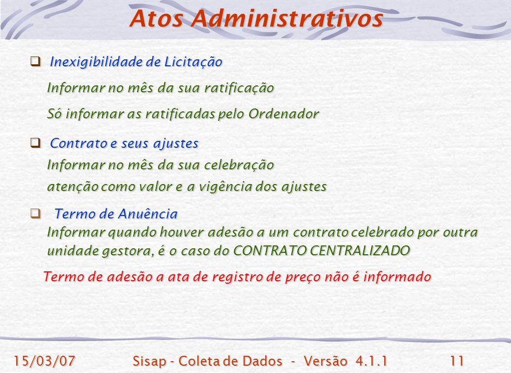 15/03/07Sisap - Coleta de Dados - Versão 4.1.111 Inexigibilidade de Licitação Inexigibilidade de Licitação Informar no mês da sua ratificação Informar