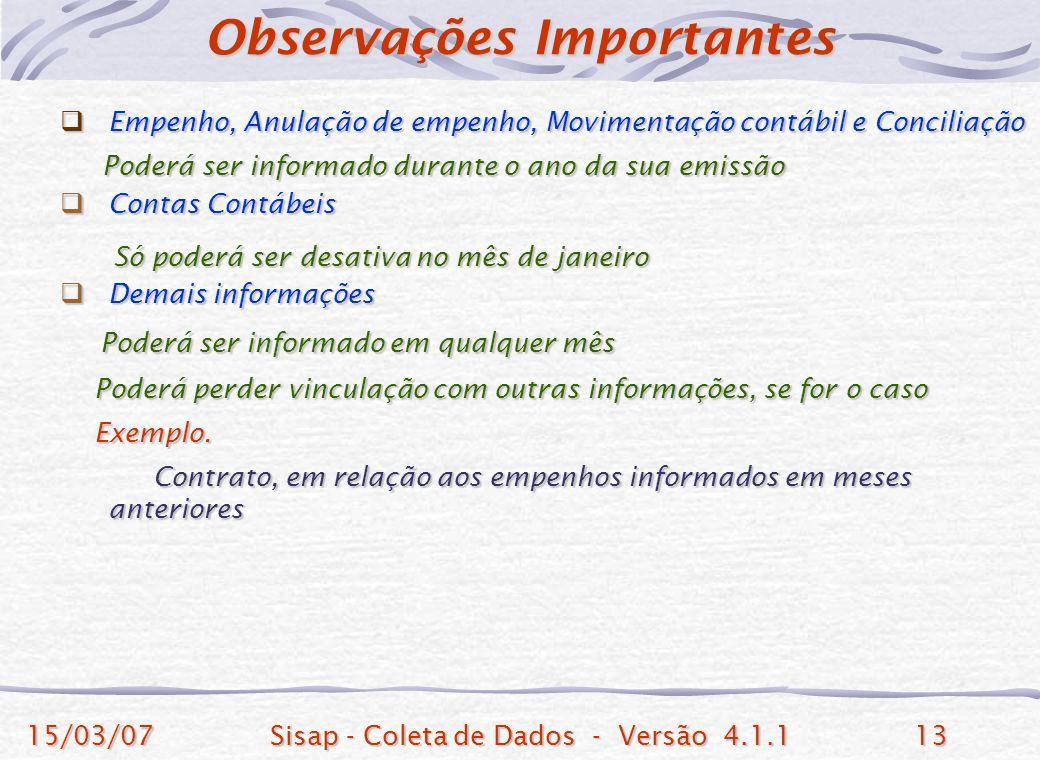 15/03/07Sisap - Coleta de Dados - Versão 4.1.113 Empenho, Anulação de empenho, Movimentação contábil e Conciliação Empenho, Anulação de empenho, Movim