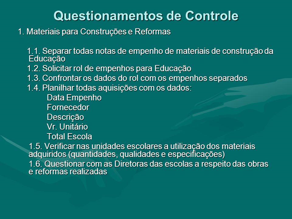 Questionamentos de Controle 1. Materiais para Construções e Reformas 1. Materiais para Construções e Reformas 1.1. Separar todas notas de empenho de m