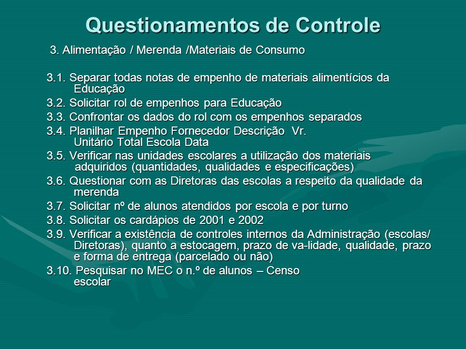 Questionamentos de Controle 3. Alimentação / Merenda /Materiais de Consumo 3.