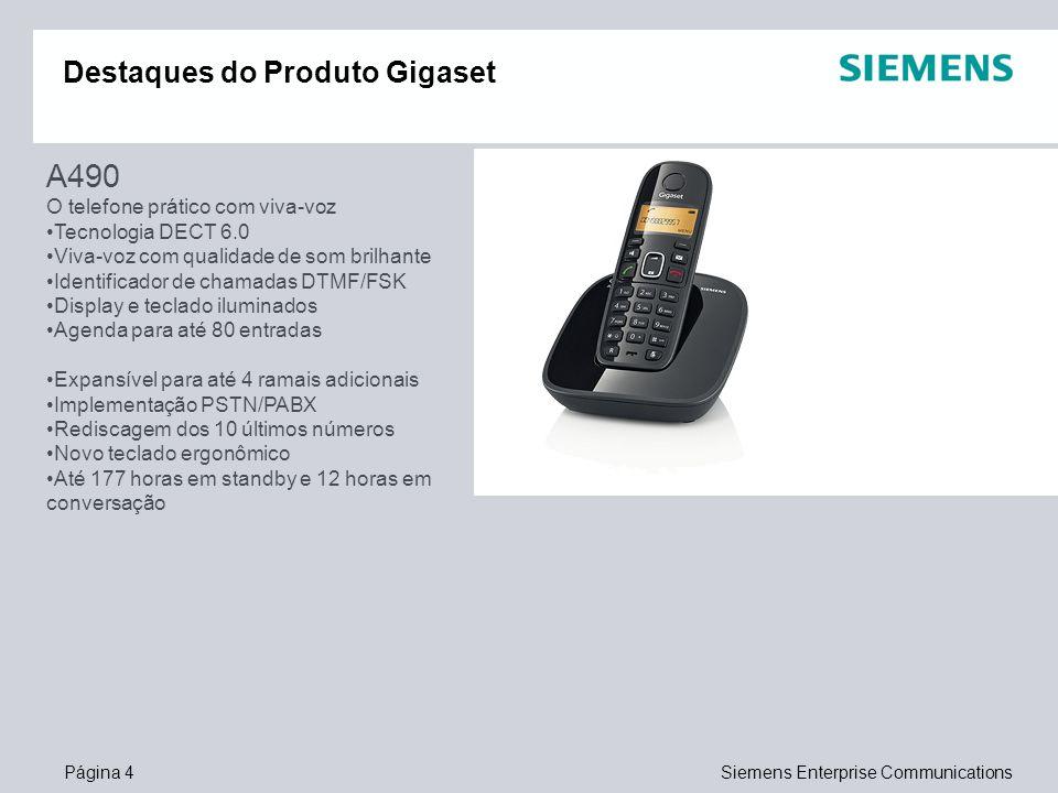 Página 4Siemens Enterprise Communications Destaques do Produto Gigaset A490 O telefone prático com viva-voz Tecnologia DECT 6.0 Viva-voz com qualidade