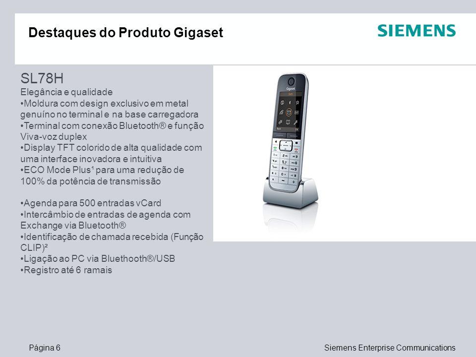 Página 6Siemens Enterprise Communications Destaques do Produto Gigaset SL78H Elegância e qualidade Moldura com design exclusivo em metal genuíno no te