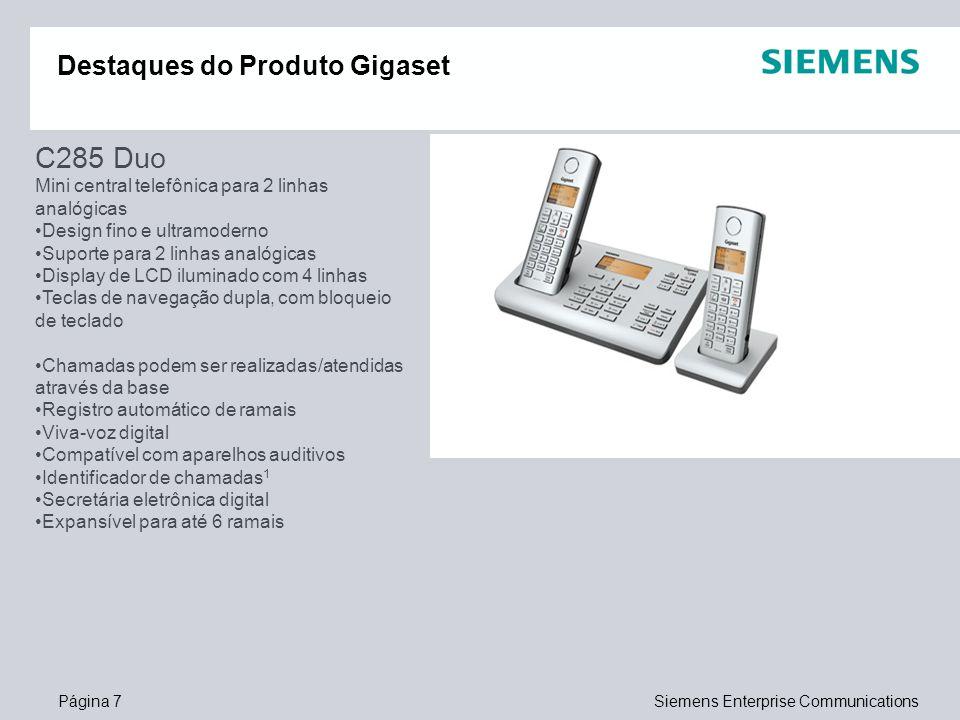 Página 7Siemens Enterprise Communications Destaques do Produto Gigaset C285 Duo Mini central telefônica para 2 linhas analógicas Design fino e ultramo