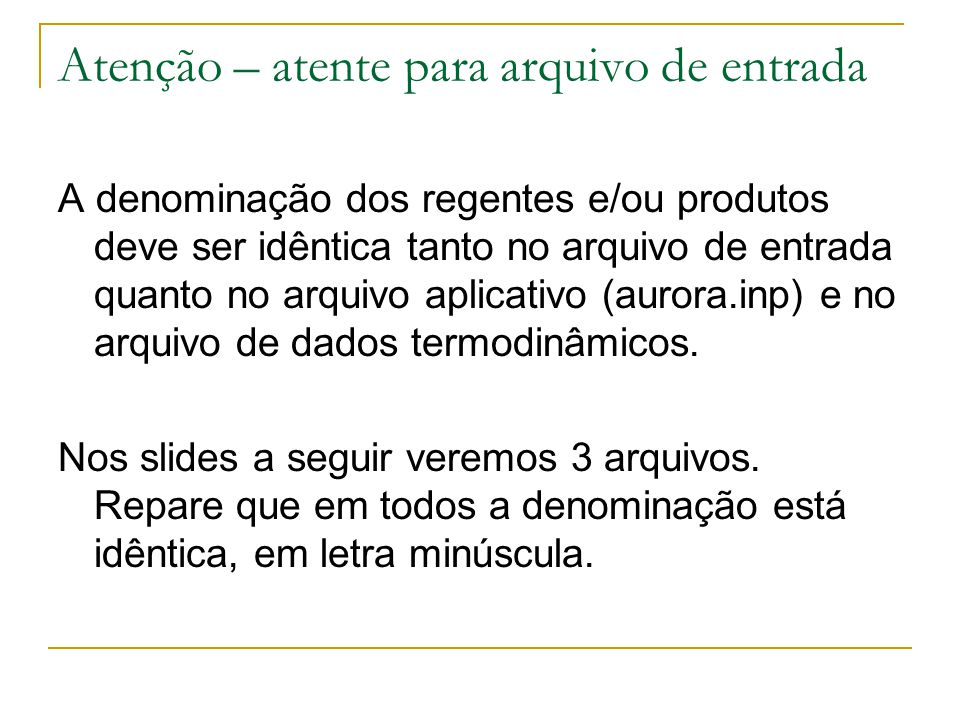Atenção – atente para arquivo de entrada A denominação dos regentes e/ou produtos deve ser idêntica tanto no arquivo de entrada quanto no arquivo apli