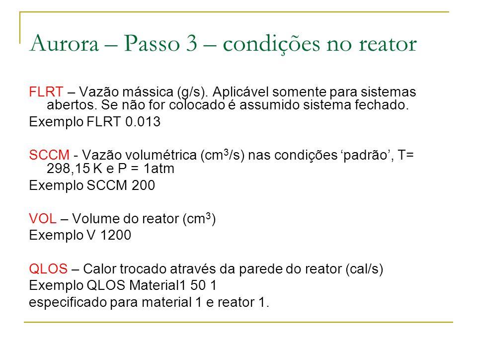 FLRT – Vazão mássica (g/s). Aplicável somente para sistemas abertos. Se não for colocado é assumido sistema fechado. Exemplo FLRT 0.013 SCCM - Vazão v