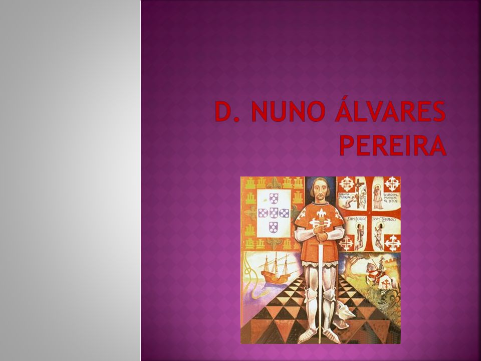Capa Índice Biografia Quem foi D.Nuno Álvares Pereira .