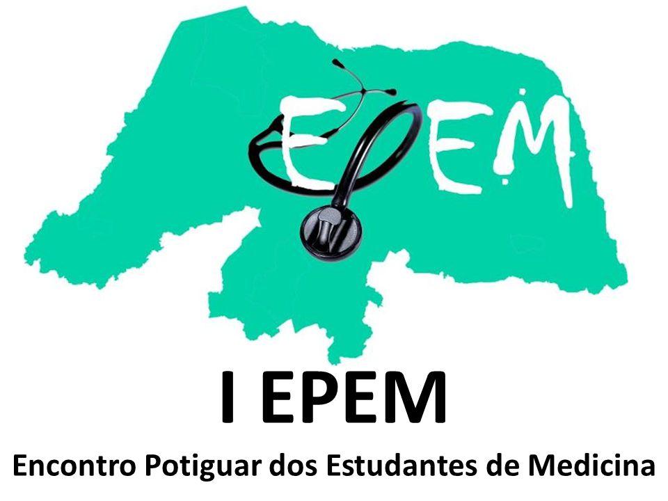 I EPEM Encontro Potiguar dos Estudantes de Medicina
