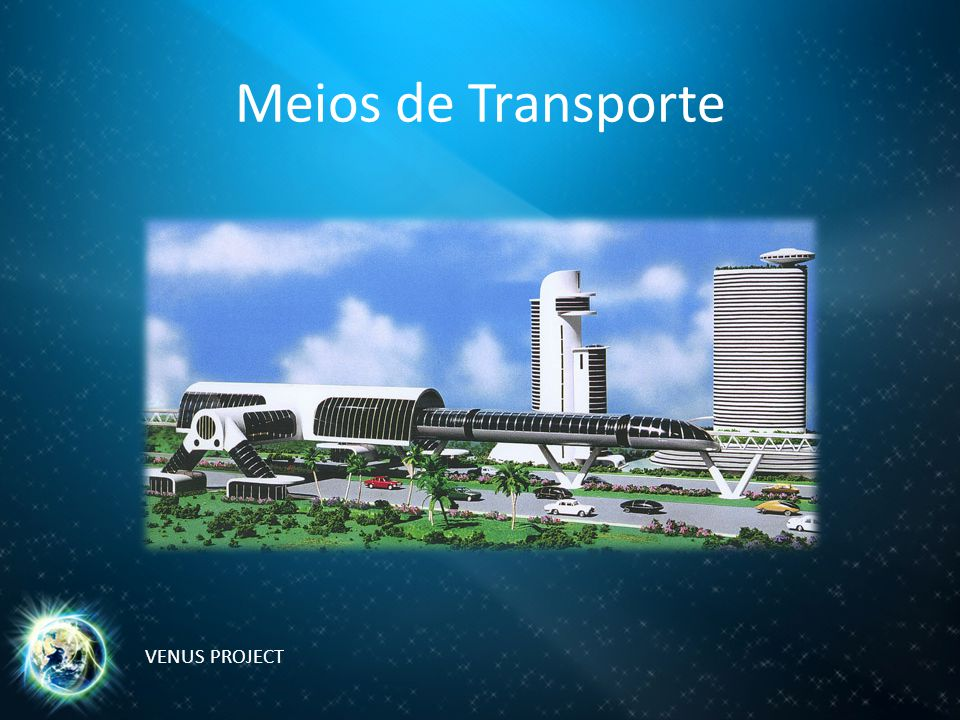 Meios de Transporte VENUS PROJECT