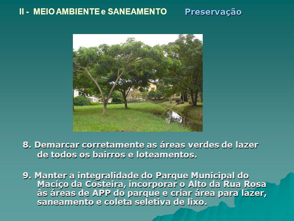 8.Demarcar corretamente as áreas verdes de lazer de todos os bairros e loteamentos.