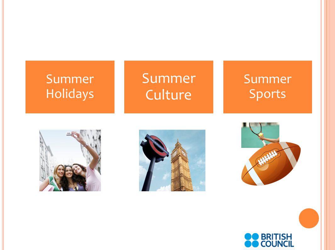 Summer Holidays Summer Culture Summer Sports