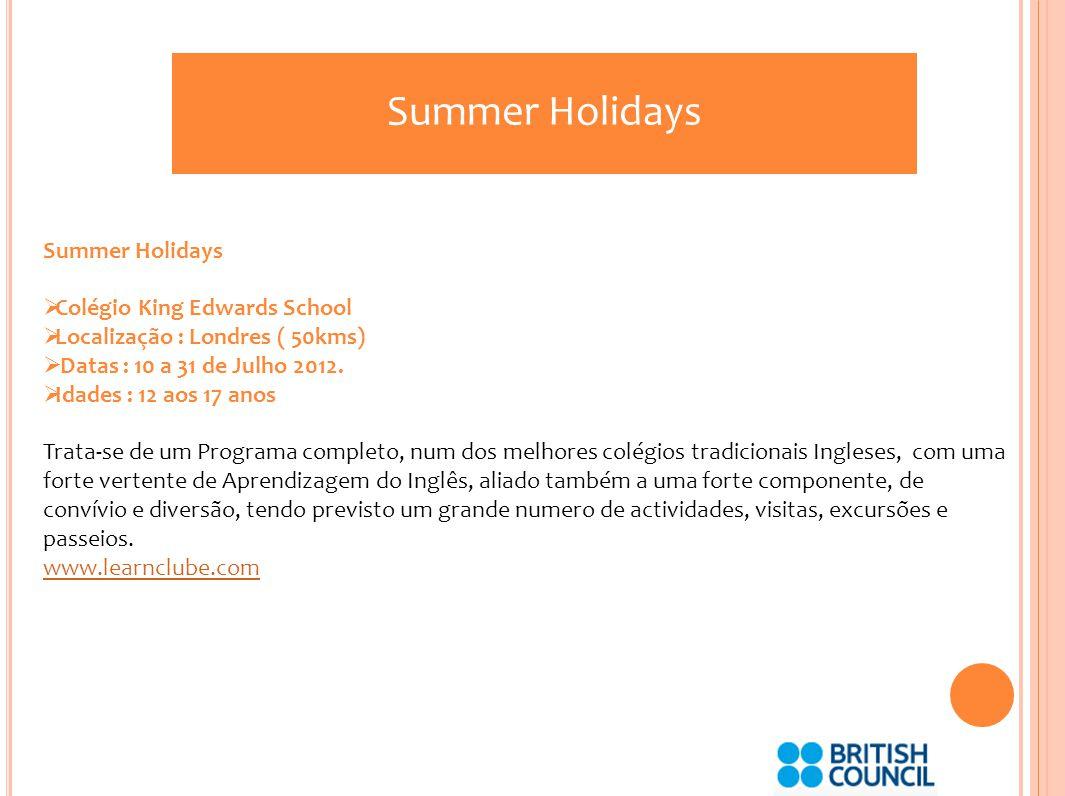 Summer Holidays Preços especiais: Grupo até 10 por pessoa por semana – 922 euros Grupo + 10 por pessoa, por semana - 900 euros Condições gerais: > Todos os detalhes em www.learnclube.com > Preços por semana, aconselhável duas semanas consecutivas de estadia.