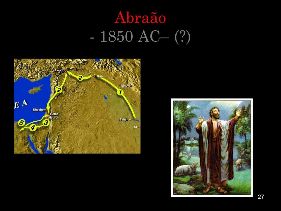 27 Abraão - 1850 AC– (?)