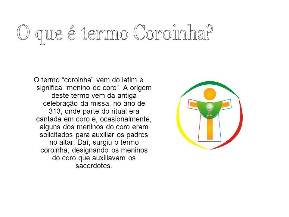 O termo coroinha vem do latim e significa menino do coro.