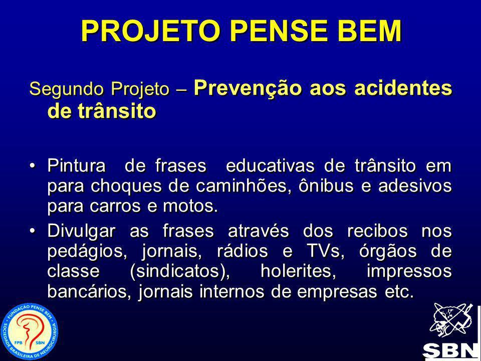 PROJETO PENSE BEM Segundo Projeto – Prevenção aos acidentes de trânsito Pintura de frases educativas de trânsito em para choques de caminhões, ônibus