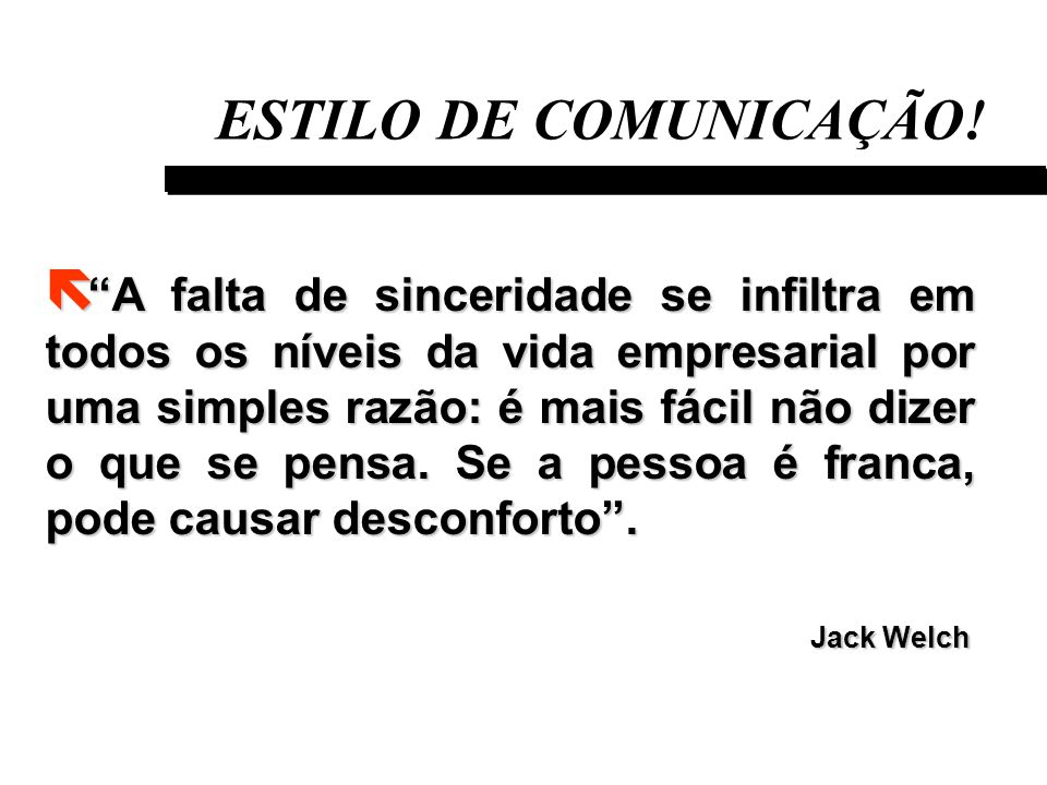 ESTILO DE COMUNICAÇÃO.
