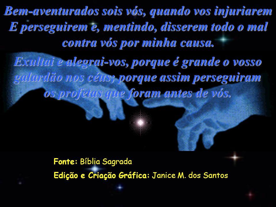 Bem-aventurados os pacificadores, Porque eles serão chamados filhos de Deus; Bem-aventurados os que sofrem perseguição por causa da justiça, porque deles é o reino dos céus;