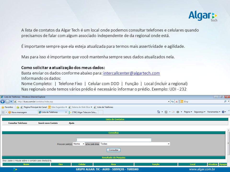A lista de contatos da Algar Tech é um local onde podemos consultar telefones e celulares quando precisamos de falar com algum associado independente de da regional onde está.