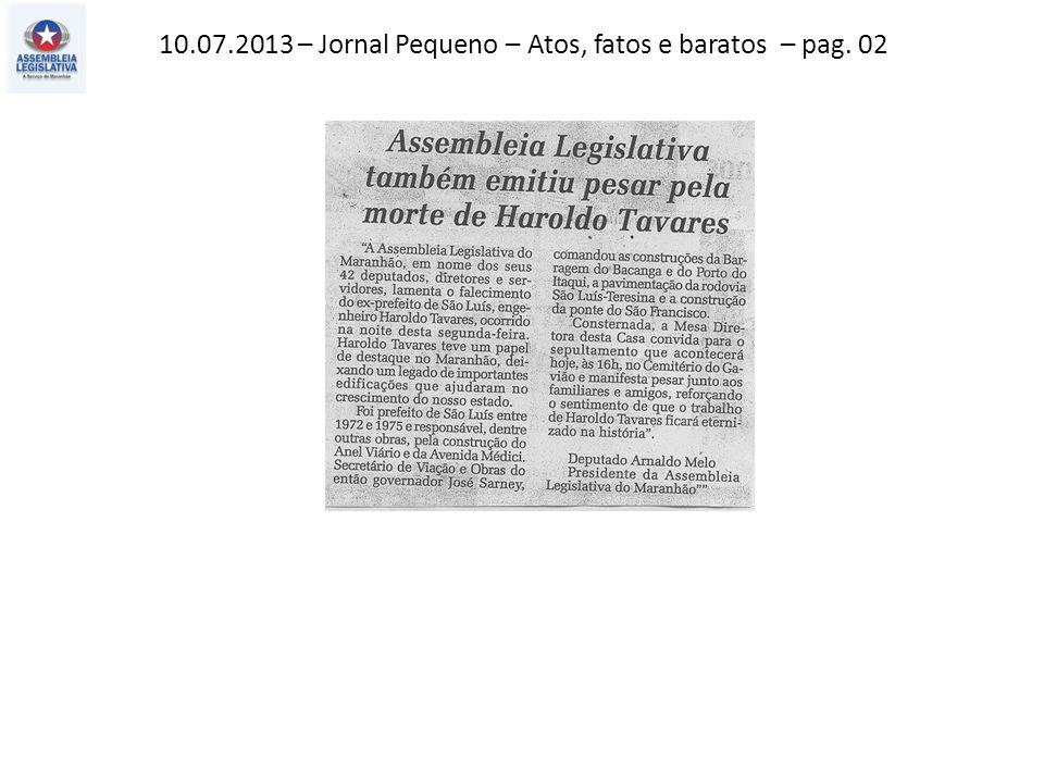 10.07.2013 – Jornal Pequeno – Atos, fatos e baratos – pag. 02
