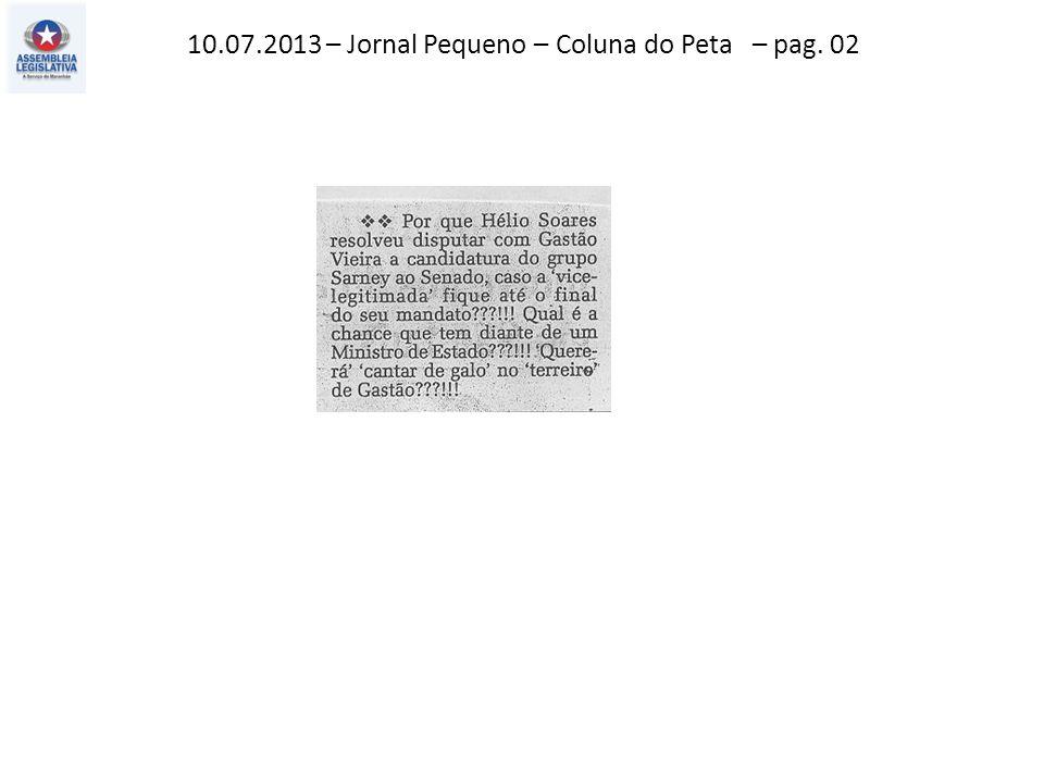 10.07.2013 – Jornal Pequeno – Coluna do Peta – pag. 02