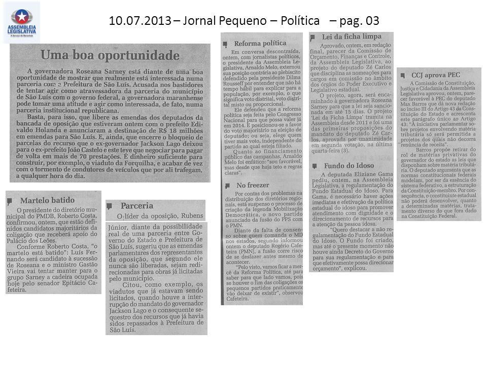 10.07.2013 – Jornal Pequeno – Política – pag. 03