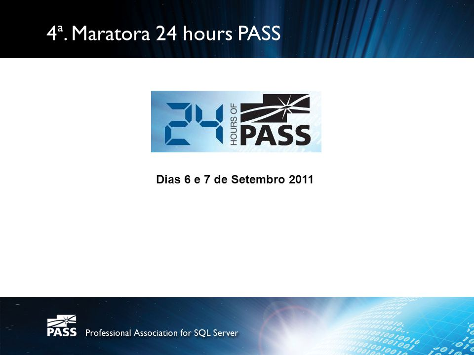 4ª. Maratora 24 hours PASS Dias 6 e 7 de Setembro 2011
