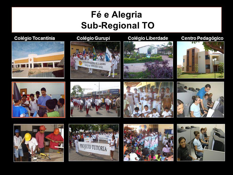 Fé e Alegria Sub-Regional TO Colégio TocantíniaColégio LiberdadeColégio GurupiCentro Pedagógico