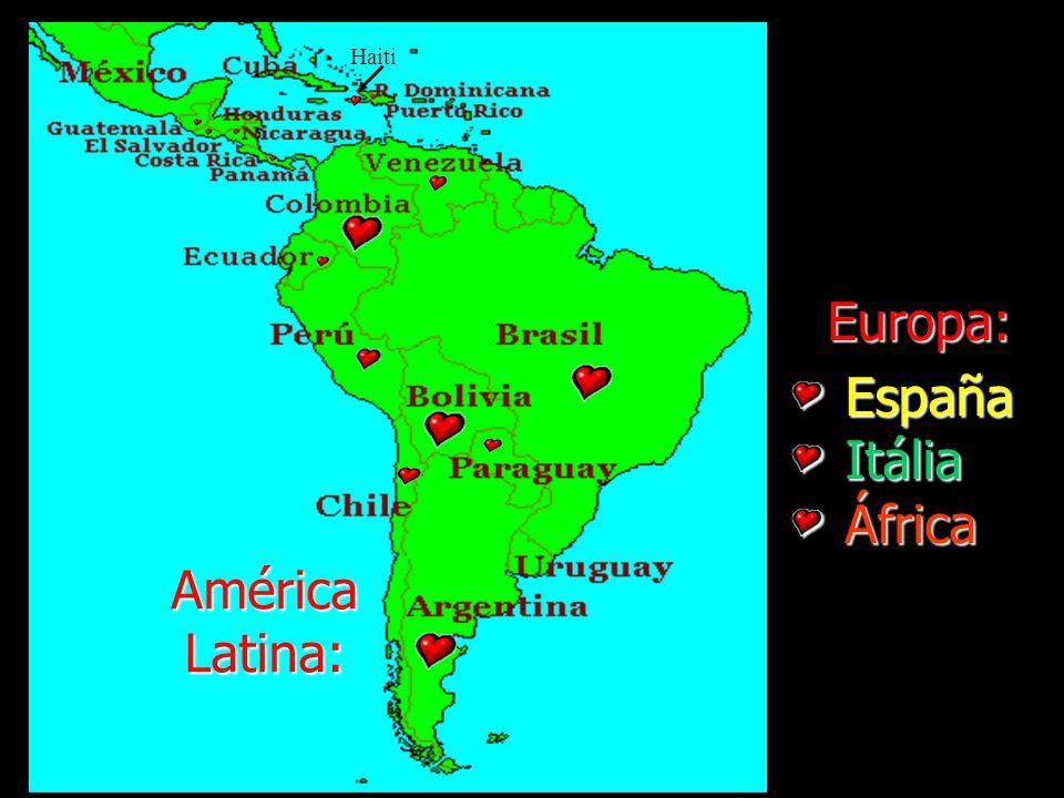 España España Itália Itália África África Europa: América Latina: Haiti