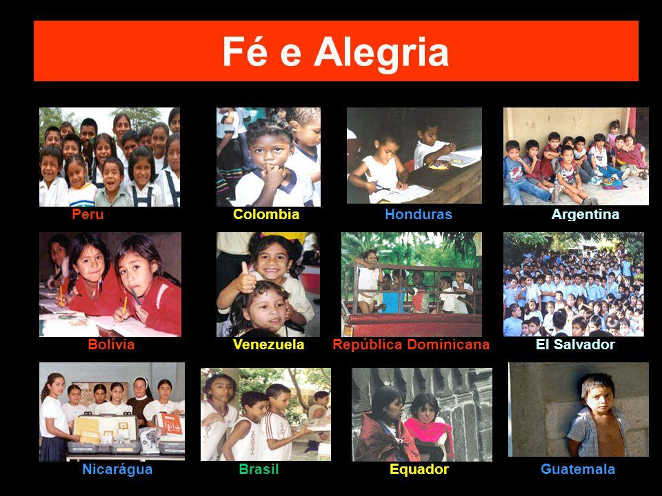 Fé e Alegria ColombiaArgentina Venezuela BrasilEquador República Dominicana Honduras El Salvador Guatemala Peru Bolívia Nicarágua