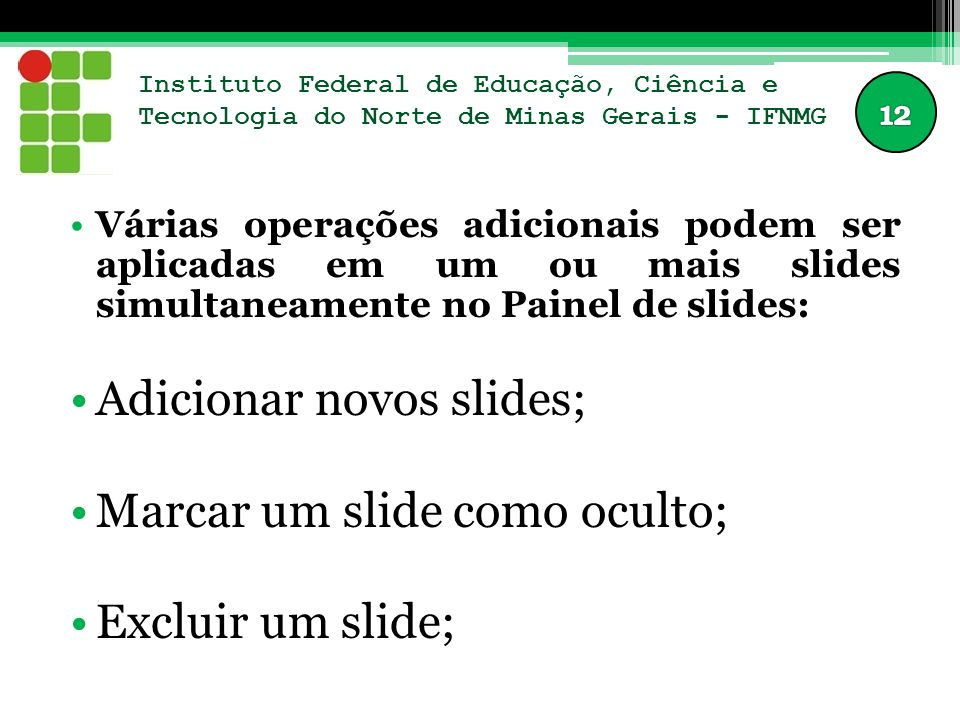 Instituto Federal de Educação, Ciência e Tecnologia do Norte de Minas Gerais - IFNMG Várias operações adicionais podem ser aplicadas em um ou mais sli