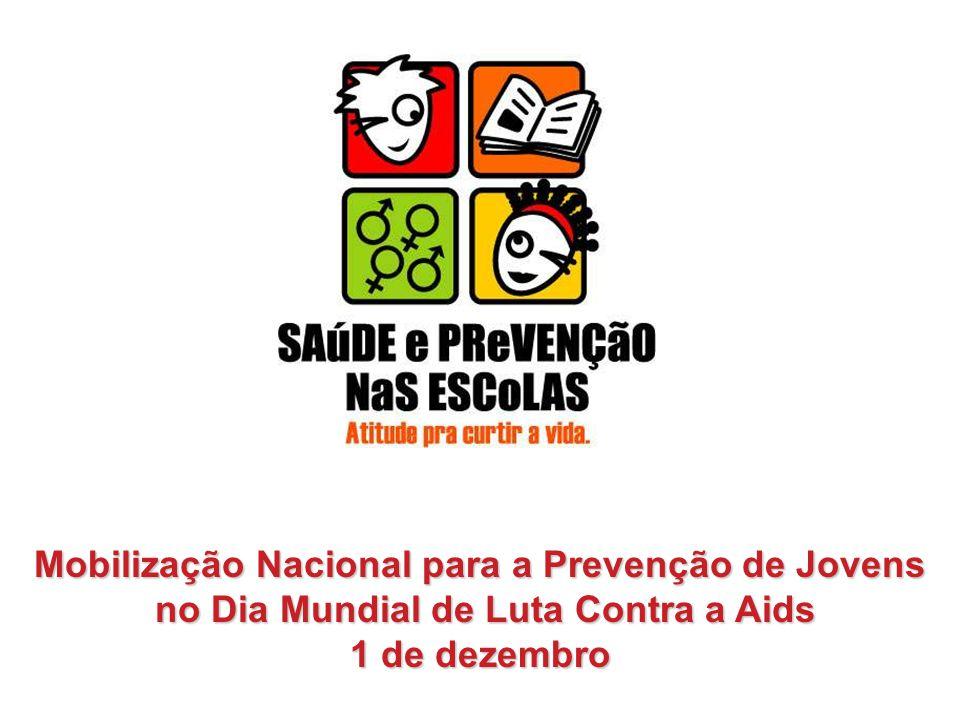 Mobilização Nacional para a Prevenção de Jovens no Dia Mundial de Luta Contra a Aids no Dia Mundial de Luta Contra a Aids 1 de dezembro