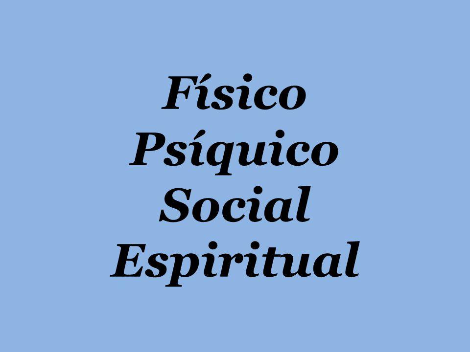 Físico Psíquico Social Espiritual
