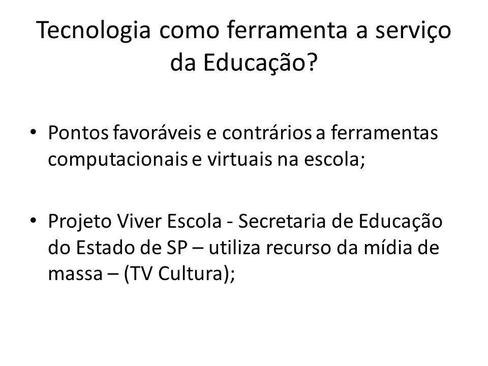 Tecnologia como ferramenta a serviço da Educação.