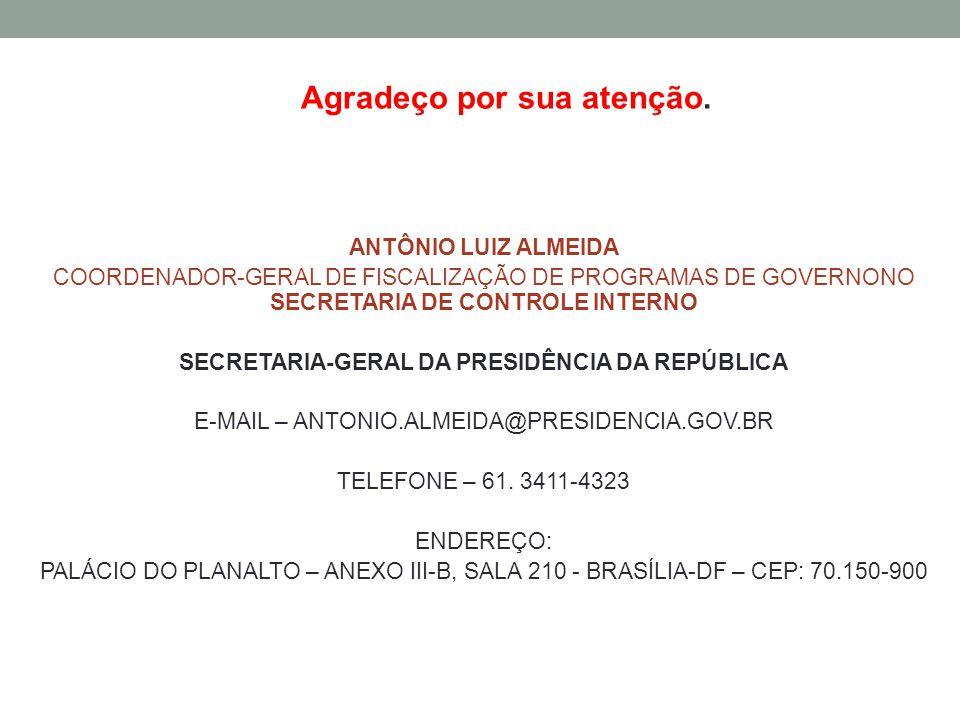 ANTÔNIO LUIZ ALMEIDA COORDENADOR-GERAL DE FISCALIZAÇÃO DE PROGRAMAS DE GOVERNONO SECRETARIA DE CONTROLE INTERNO SECRETARIA-GERAL DA PRESIDÊNCIA DA REP