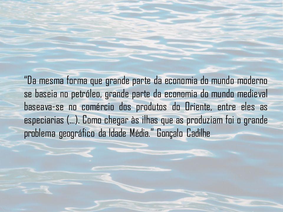 Da mesma forma que grande parte da economia do mundo moderno se baseia no petróleo, grande parte da economia do mundo medieval baseava-se no comércio