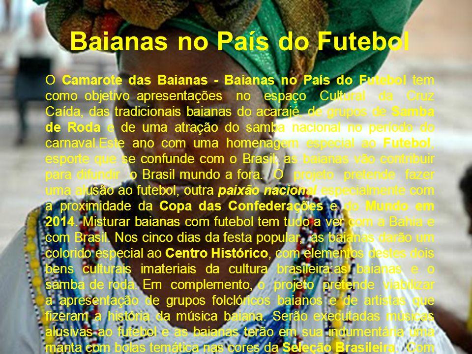 Baianas, Patrimônio Imaterial do Brasil e da Bahia As baianas acabam de receberem o título de Patrimônio Imaterial da Cultura Baiana.