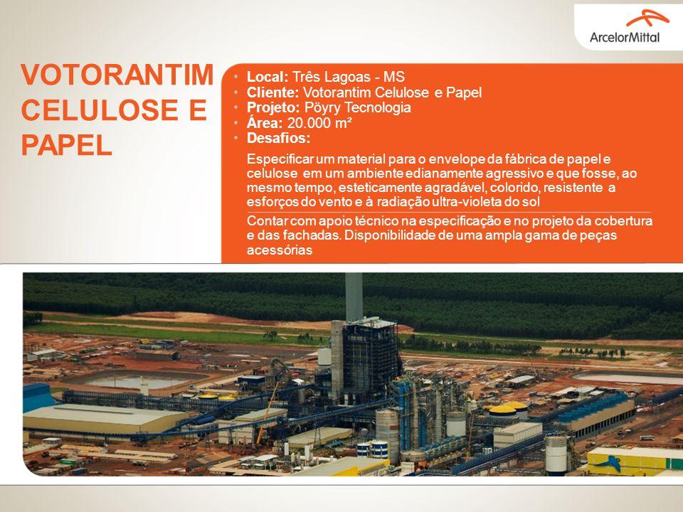 Local: Três Lagoas - MS Cliente: Votorantim Celulose e Papel Projeto: Pöyry Tecnologia Área: 20.000 m² Desafios: VOTORANTIM CELULOSE E PAPEL Especific