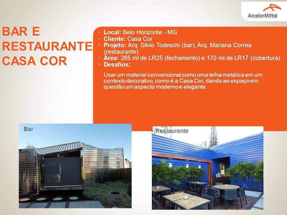 Local: Belo Horizonte - MG Cliente: Casa Cor Projeto: Arq. Silvio Todeschi (bar), Arq. Mariana Correa (restaurante) Área: 265 ml de LR25 (fechamento)