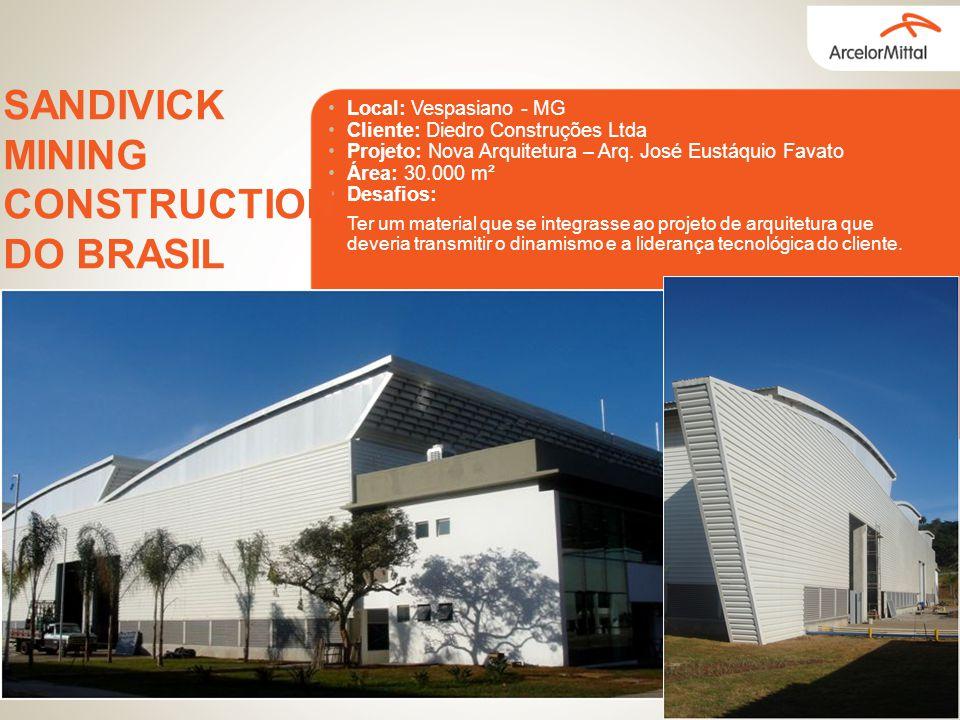 Local: Vespasiano - MG Cliente: Diedro Construções Ltda Projeto: Nova Arquitetura – Arq. José Eustáquio Favato Área: 30.000 m² Desafios: SANDIVICK MIN