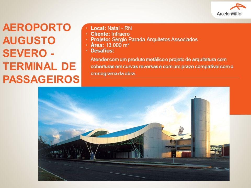 Local: Natal - RN Cliente: Infraero Projeto: Sérgio Parada Arquitetos Associados Área: 13.000 m² Desafios: AEROPORTO AUGUSTO SEVERO - TERMINAL DE PASS