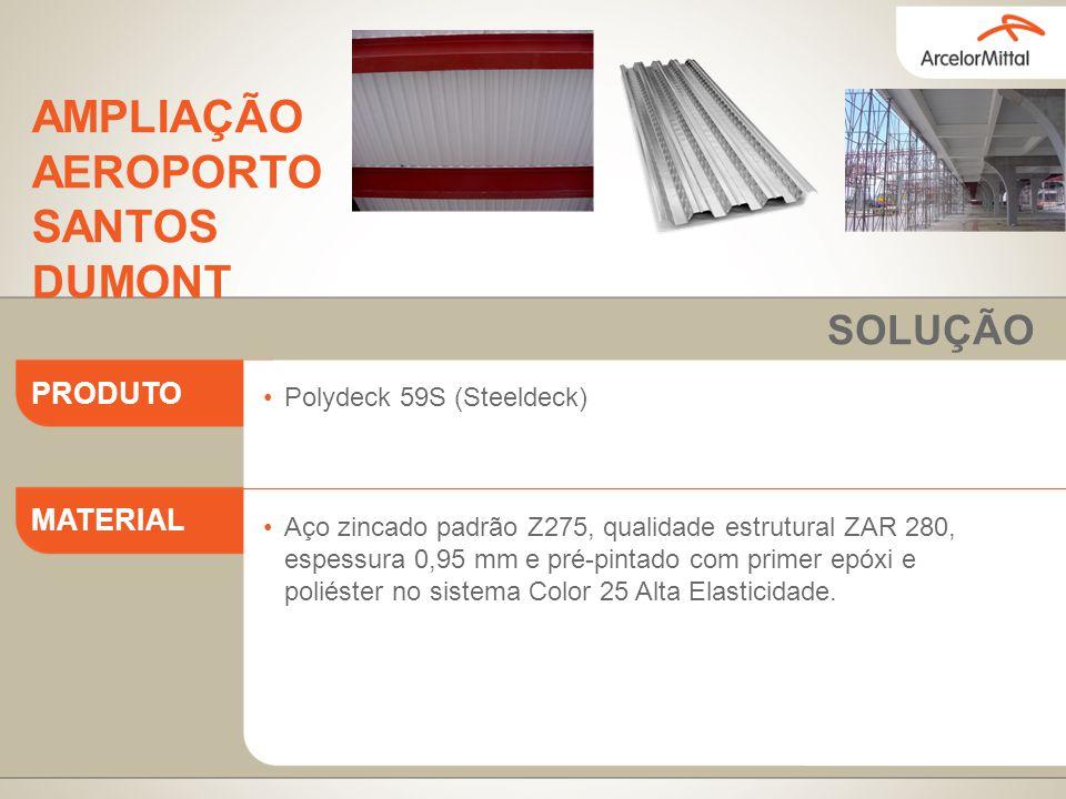 Polydeck 59S (Steeldeck) Aço zincado padrão Z275, qualidade estrutural ZAR 280, espessura 0,95 mm e pré-pintado com primer epóxi e poliéster no sistem