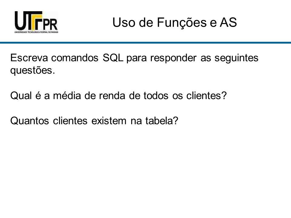 Uso de Funções e AS Escreva comandos SQL para responder as seguintes questões.